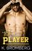 The Player (The Player, #1) by K. Bromberg