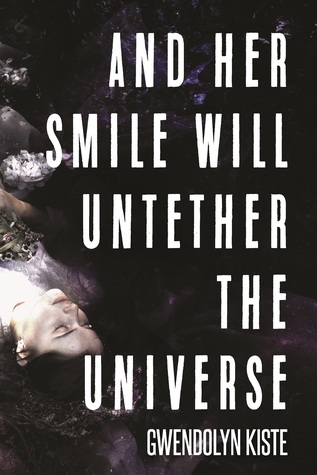 Resultado de imagem para Kiste, Gwendolyn – And Her Smile Will Untether the Universe