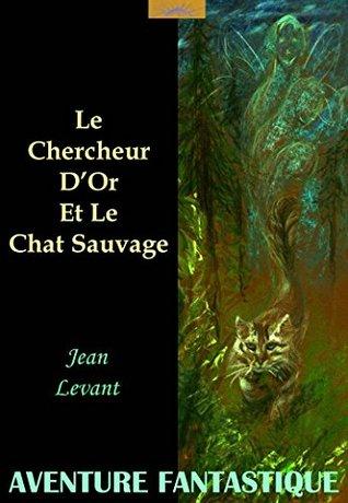 Le Chercheur D'Or Et Le Chat Sauvage