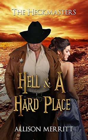 Hell and A Hard Place (The Heckmasters Book 1)