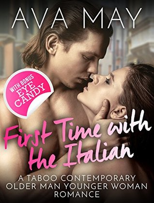 First Time with the Italian: A Taboo Contemporary Older Man Younger Woman Romance