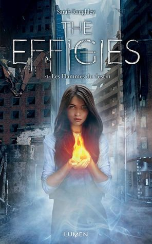 Les Flammes du Destin (The Effigies, #1)