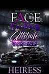 Face On Pretty Attitude On Savage by Heiress