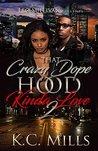 That Crazy, Dope, Hood Kinda Love 2 by K.C. Mills