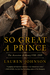 So Great a Prince: The Accession of Henry VIII: 1509