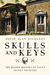Skulls and Keys: The Hidden History of Yale's Secret Societies