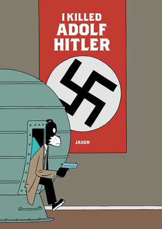 I Killed Adolf Hitler por Jason