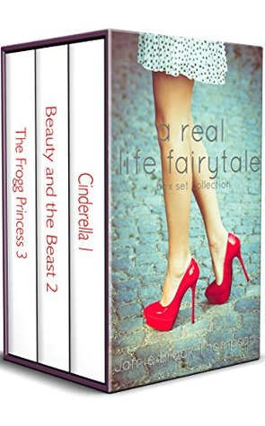 a REAL life fairy tale boxed set: books 1-3: Cinderella, Beauty and the Beast, and The Frogg Princess (A Silver Creek Novella Series) - Jamie Brook Thompson
