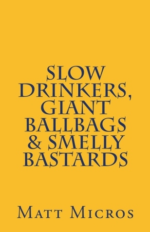 Slow Drinkers, Giant Ballbags & Smelly Bastards
