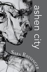 Ashen City by Sara Baysinger