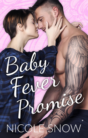 Baby Fever Promise by Nicole Snow