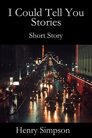 I Could Tell You Stories: Short Story