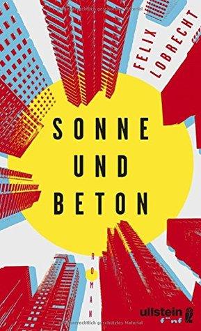 Sonne und Beton by Felix Lobrecht