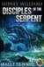 Disciples of the Serpent: A...