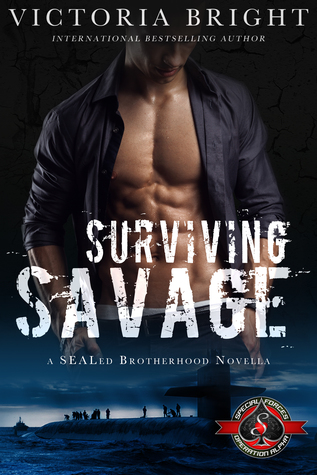 Surviving Savage (Special Forces: Operation Alpha; SEALed Brotherhood #1)