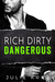 Rich Dirty Dangerous