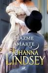 Hazme Amarte by Johanna Lindsey