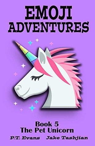 The Pet Unicorn (Emoji Adventures #5)