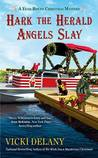 Hark the Herald Angels Slay (A Year-Round Christmas Mystery, #3)
