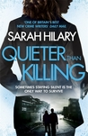 Quieter Than Killing by Sarah Hilary