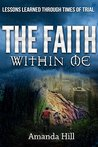The Faith Within Me: Lessons Learned Through Times of Trial