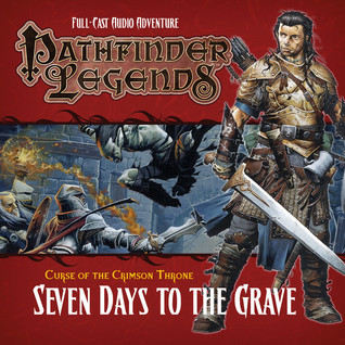 Pathfinder Legends: Curse of the Crimson Throne: Seven Days to the Grave (Pathfinder Legends, #3.2)