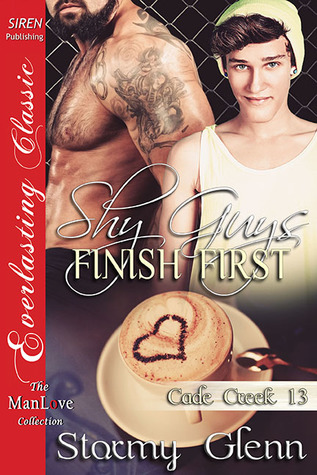 Book Review: Shy Guys Finish First (Cade Creek 13) Stormy Glenn