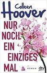 Nur noch ein einziges Mal by Colleen Hoover
