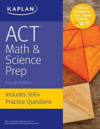 ACT Math & Science Prep: Includes 500+ Practice Questions