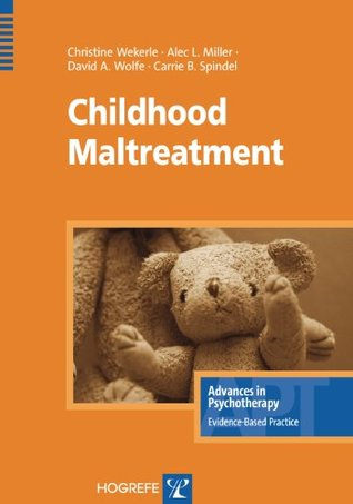 Childhood Maltreatment (Advances in Psychotherapy: Evidence-Based Practice)