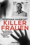 Killerfrauen by Stephan Harbort