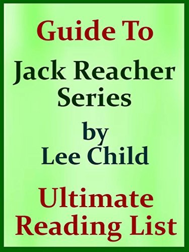 LEE CHILD JACK REACHER SERIES IN ORDER WITH CHECKLIST: JACK REACHER SERIES LIST WITH SPECIAL ADDED MATERIAL - UPDATED IN 2017