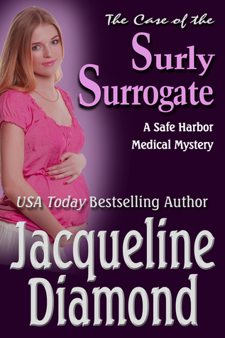 The Case of the Surly Surrogate (Safe Harbor Medical Mysteries, #2)