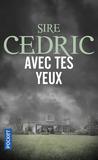 Avec tes yeux by Sire Cédric
