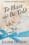 To Have and Be Told (Brides of a Feather)