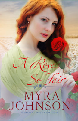 A Rose So Fair by Myra Johnson