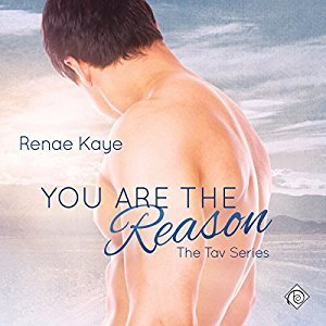 Audio Book Review: You Are the Reason (The Tav #2) by Renae Kaye (Author) & Dave Gilles (Narrator)