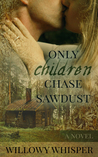 Only Children Chase Sawdust