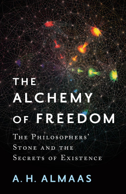 The Alchemy of Freedom: The Philosophers Stone and the Secrets of Existence