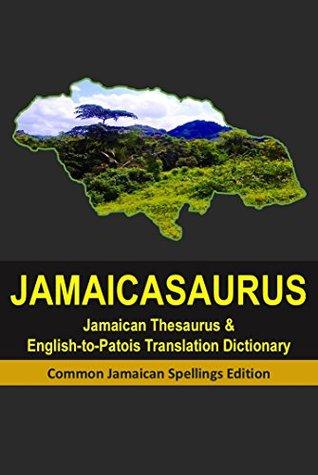 Jamaicasaurus Jamaican Thesaurus English To Patois Patwa Translation Dictionary