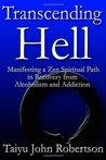 Transcending Hell by Taiyu John Robertson
