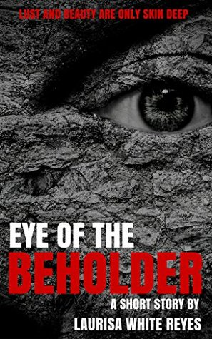 Eye of the Beholder: A Short Story