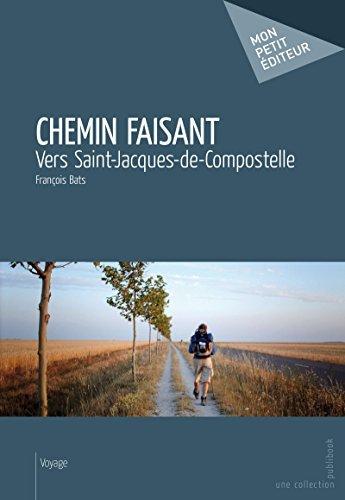 Chemin faisant: Vers Saint-Jacques-de-Compostelle
