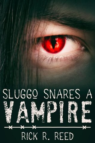 Book Cover Sluggo Snares a Vampire by Rick R. Reed