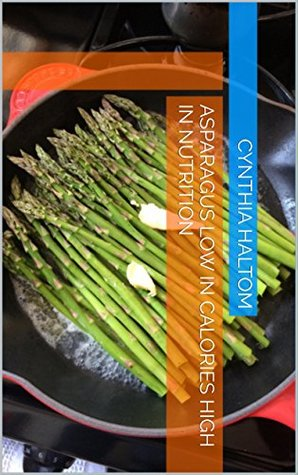Asparagus Low in Calories High in Nutrition