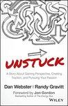 UNSTUCK by Dan Webster