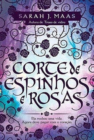 Corte de Espinhos e Rosas (Corte de Espinhos e Rosas, #1)