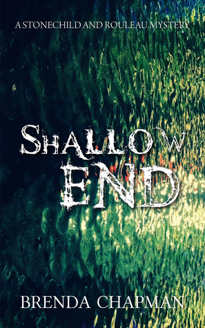 Shallow End (Stonechild and Rouleau Mystery, #4)