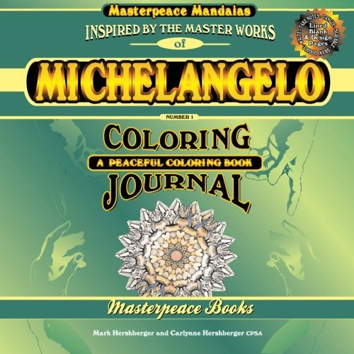 Michelangelo Masterpeace Mandalas Coloring Journal Number 1: A Peaceful Coloring Journal Inspired by Masterpieces