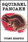 Squirrel Pancake